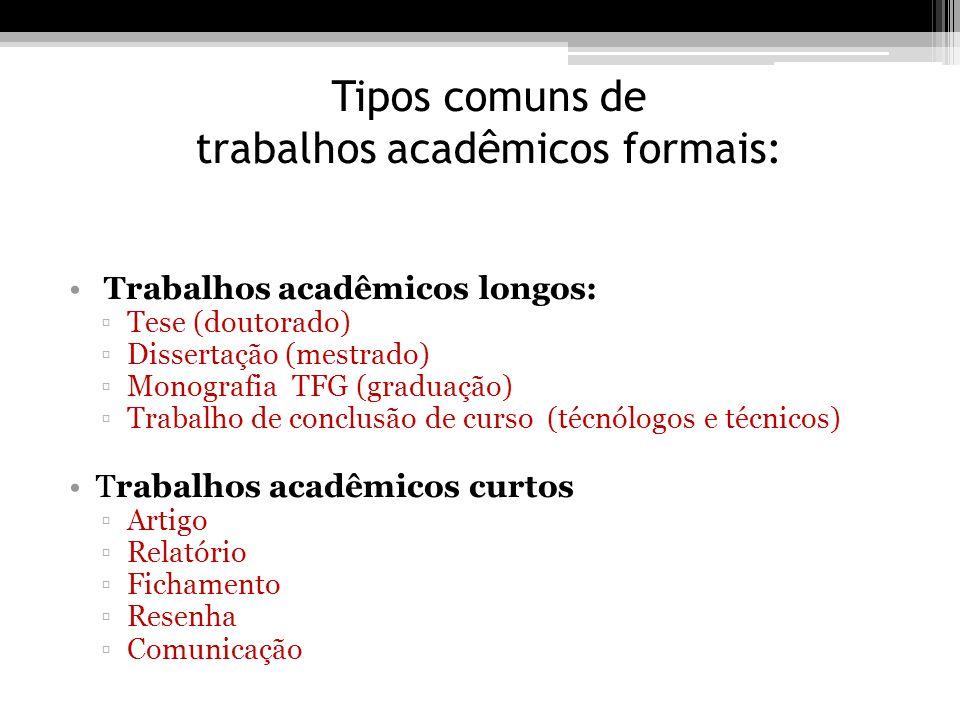 Tipos comuns de trabalhos acadêmicos formais: