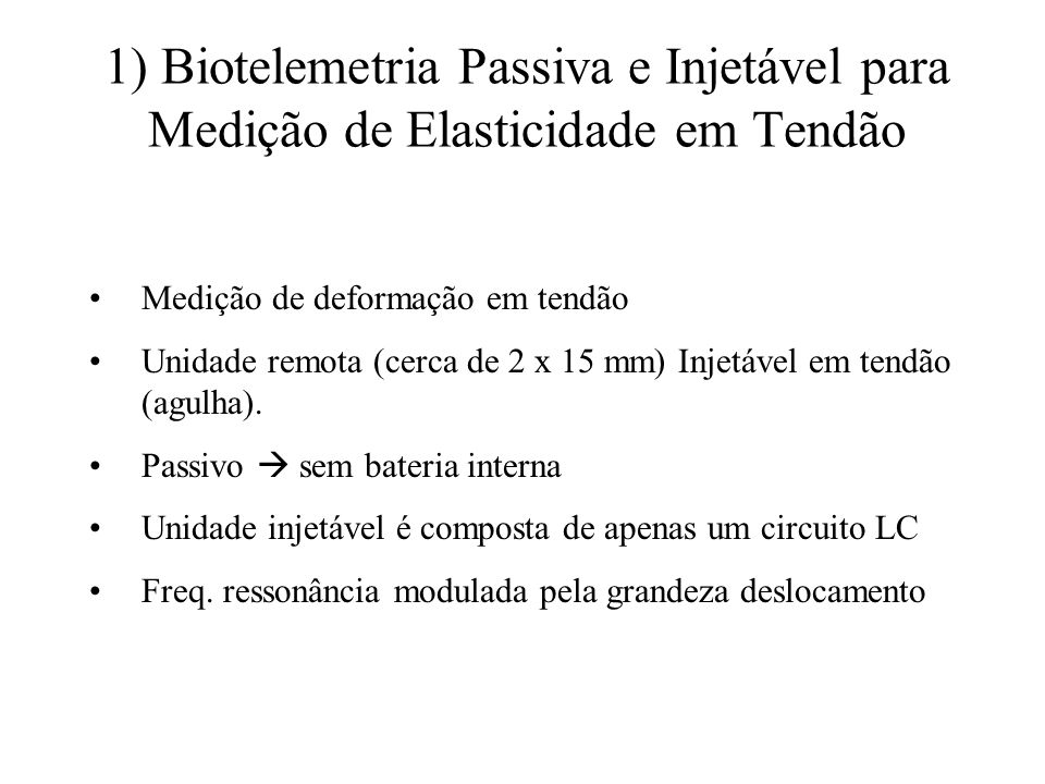 1) Biotelemetria Passiva e Injetável para Medição de Elasticidade em Tendão