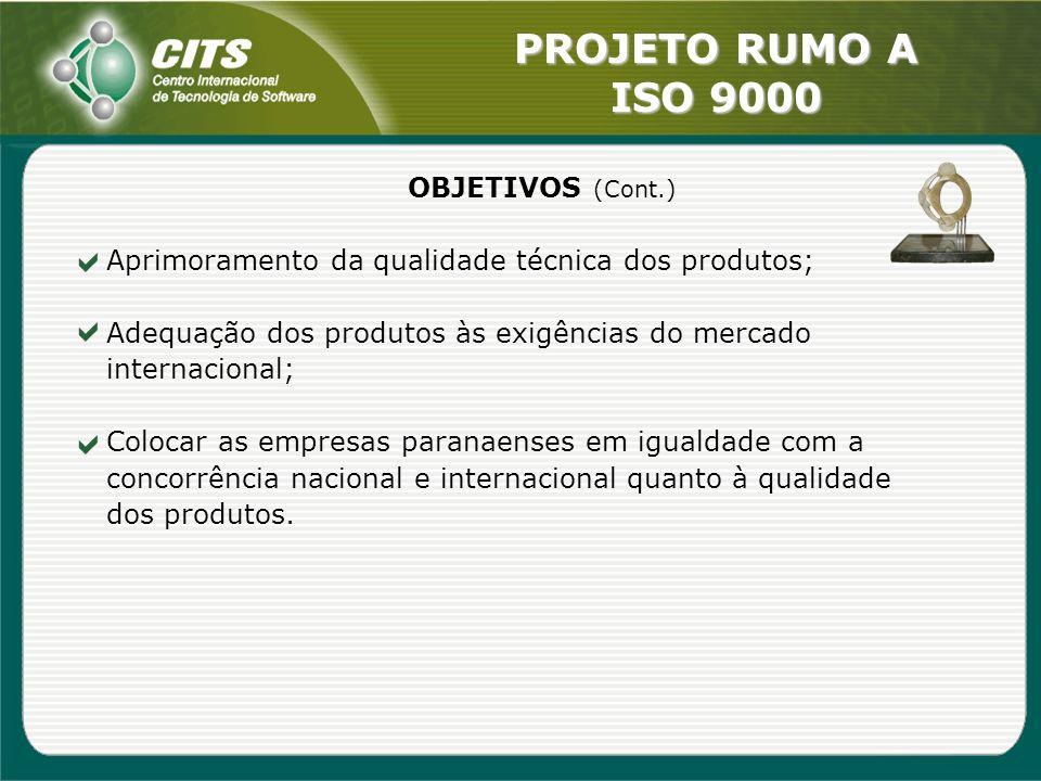 OBJETIVOS (Cont.) Aprimoramento da qualidade técnica dos produtos; Adequação dos produtos às exigências do mercado internacional;