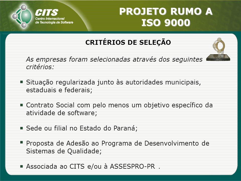 CRITÉRIOS DE SELEÇÃO As empresas foram selecionadas através dos seguintes critérios: