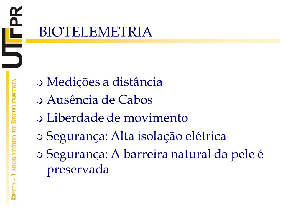 BIOTELEMETRIA Medições a distância Ausência de Cabos