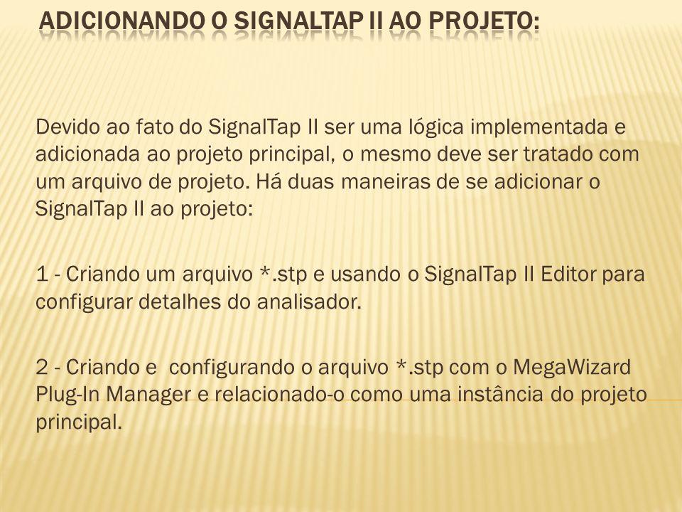 Adicionando o signaltap ii ao projeto: