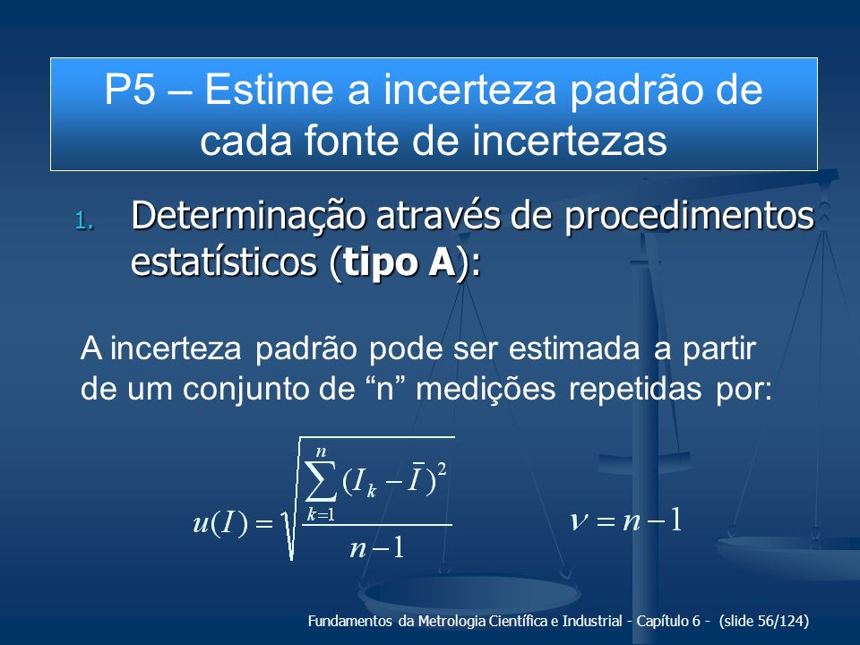 P5 – Estime a incerteza padrão de cada fonte de incertezas