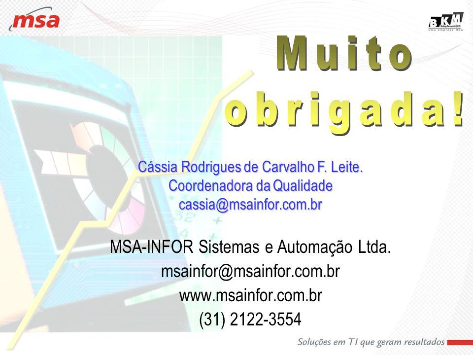 Muito obrigada! MSA-INFOR Sistemas e Automação Ltda.
