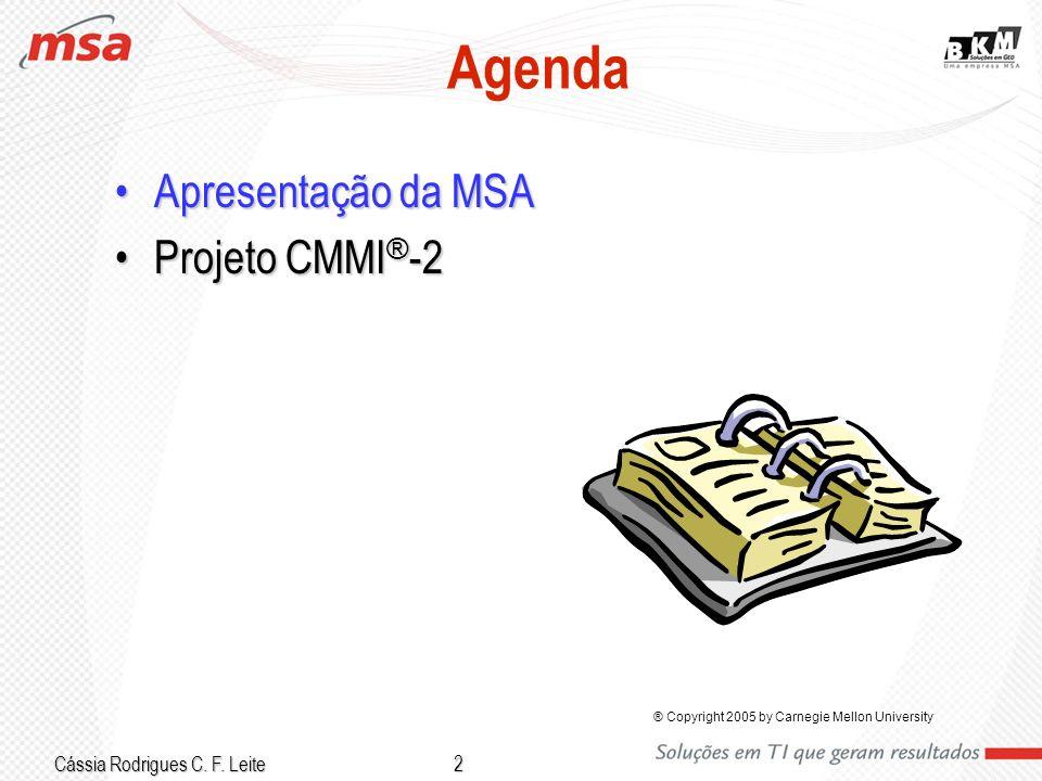 Agenda Apresentação da MSA Projeto CMMI®-2