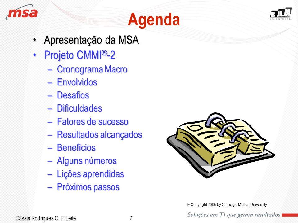 Agenda Apresentação da MSA Projeto CMMI®-2 Cronograma Macro Envolvidos