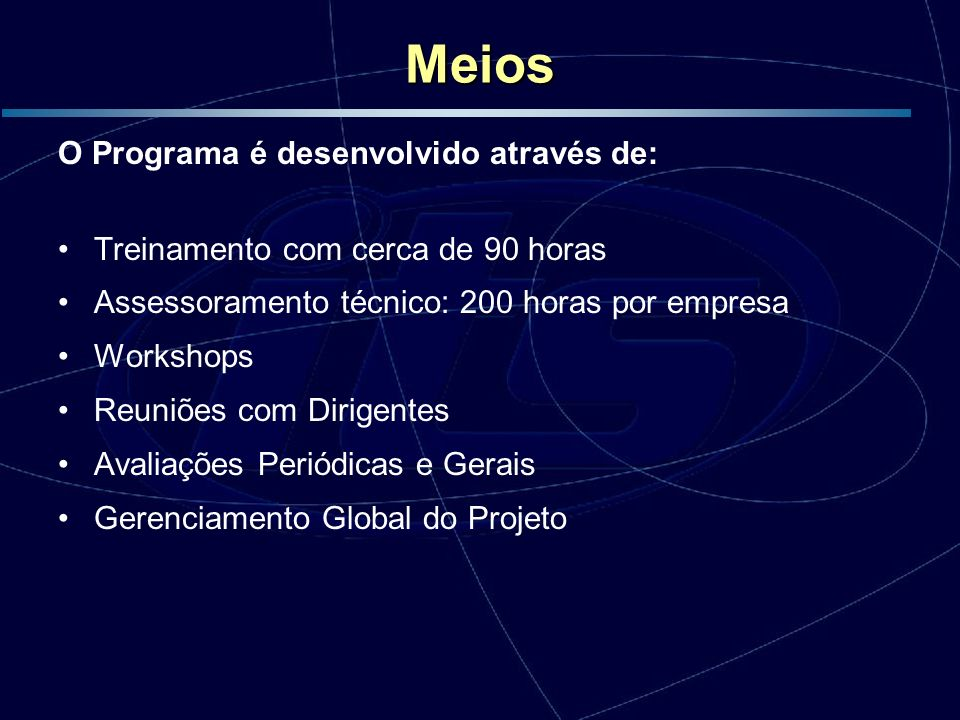 Meios O Programa é desenvolvido através de: