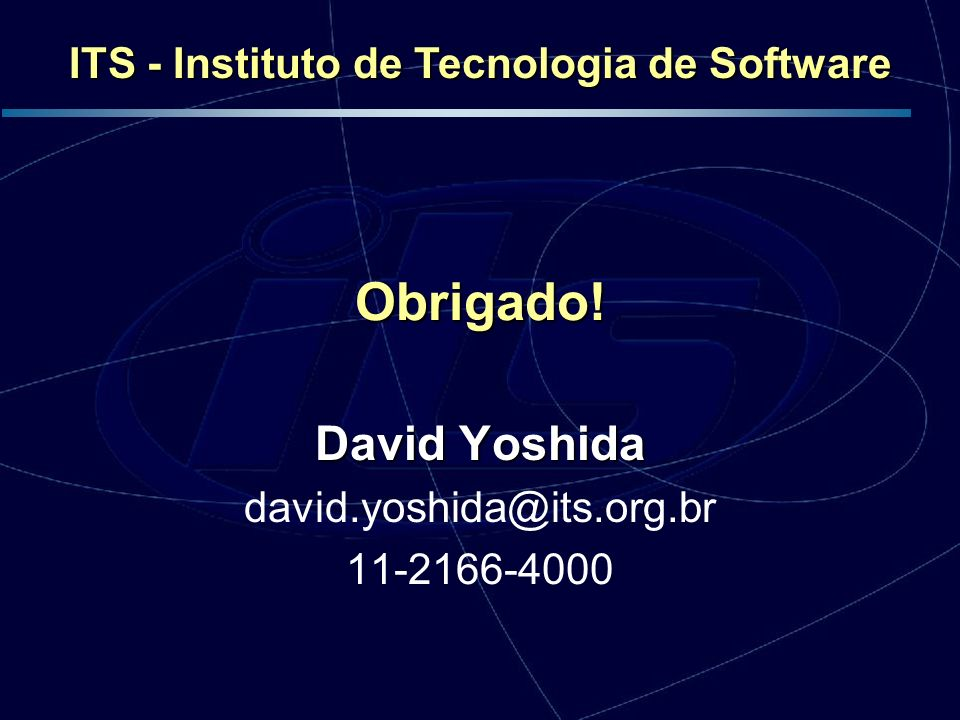 David Yoshida david.yoshida@its.org.br 11-2166-4000