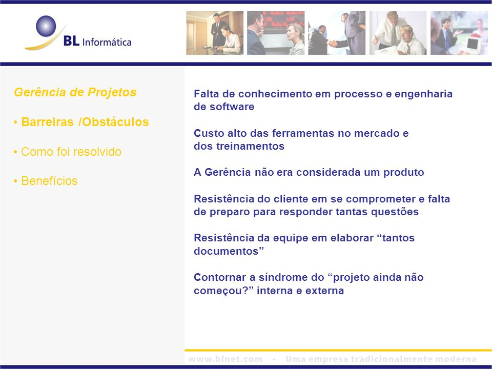Gerência de ProjetosBarreiras /Obstáculos. Como foi resolvido. Benefícios.