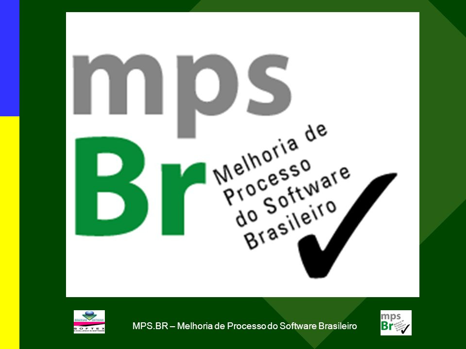 MPS.BR – Melhoria de Processo do Software Brasileiro