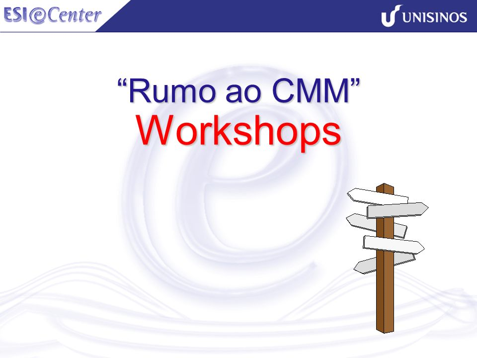 Rumo ao CMM Workshops