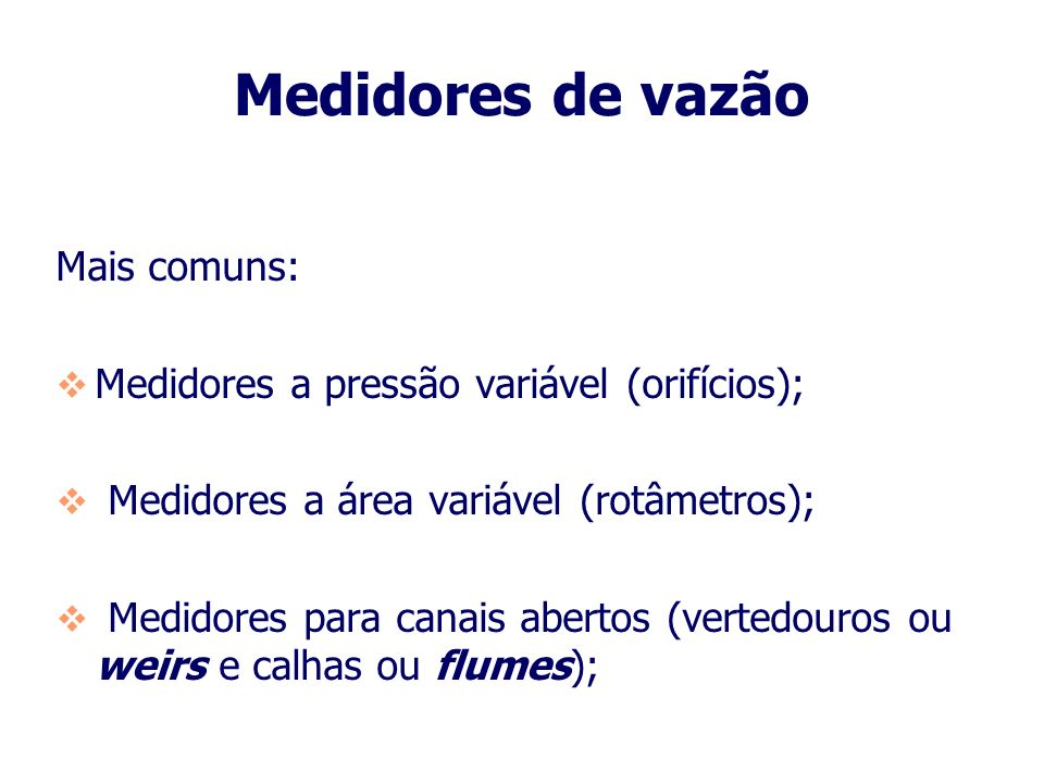 Medidores de vazão Mais comuns: