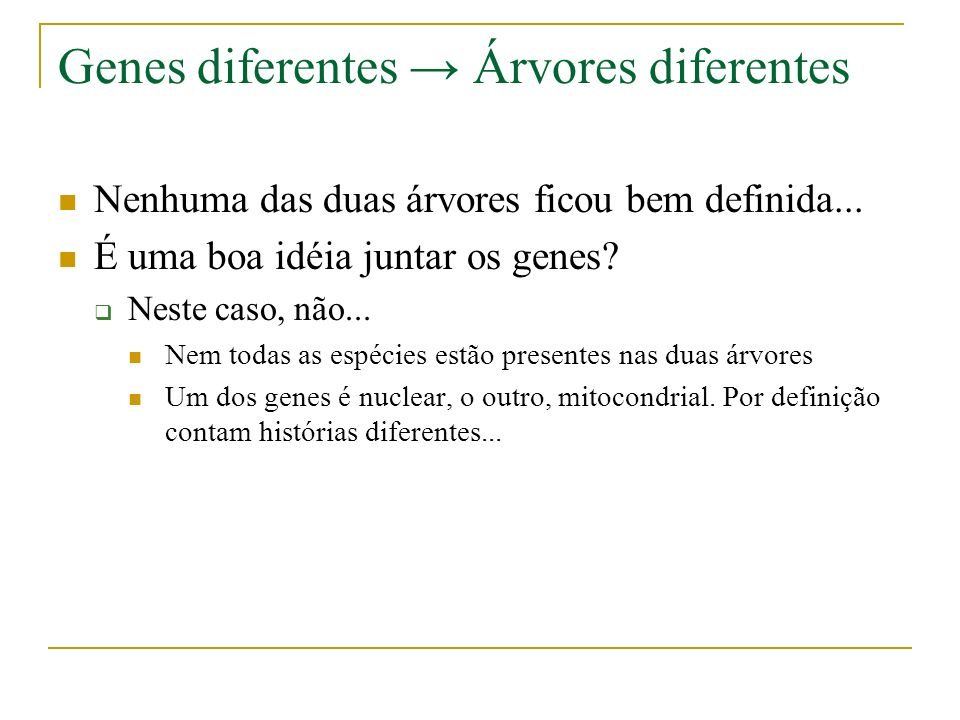 Genes diferentes → Árvores diferentes