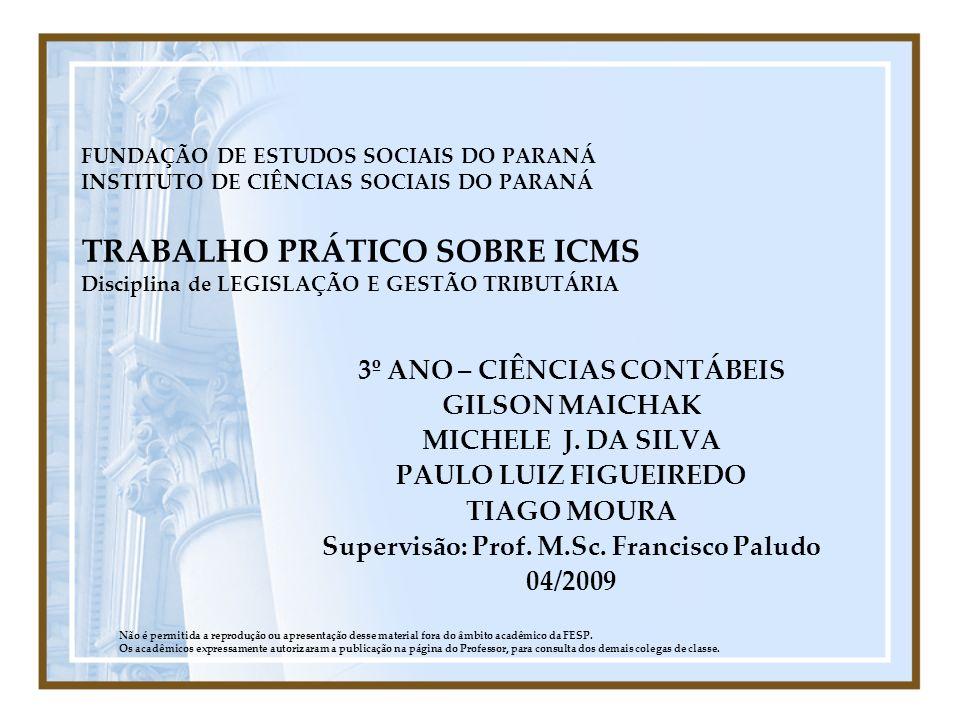 3º ANO – CIÊNCIAS CONTÁBEIS Supervisão: Prof. M.Sc. Francisco Paludo