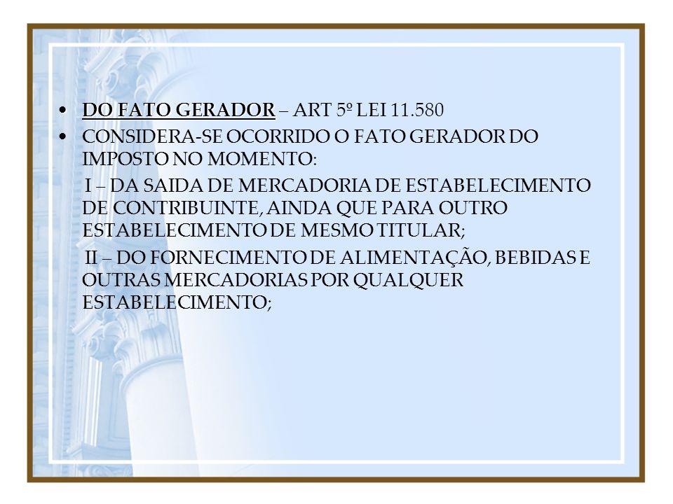 DO FATO GERADOR – ART 5º LEI 11.580