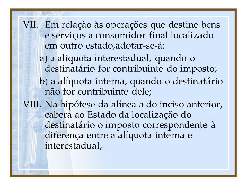 Em relação às operações que destine bens e serviços a consumidor final localizado em outro estado,adotar-se-á: