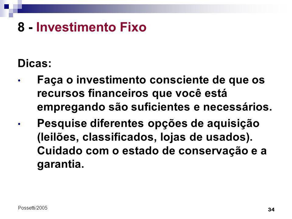 8 - Investimento Fixo Dicas: