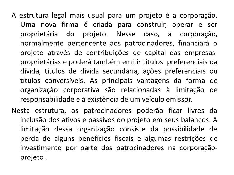 A estrutura legal mais usual para um projeto é a corporação
