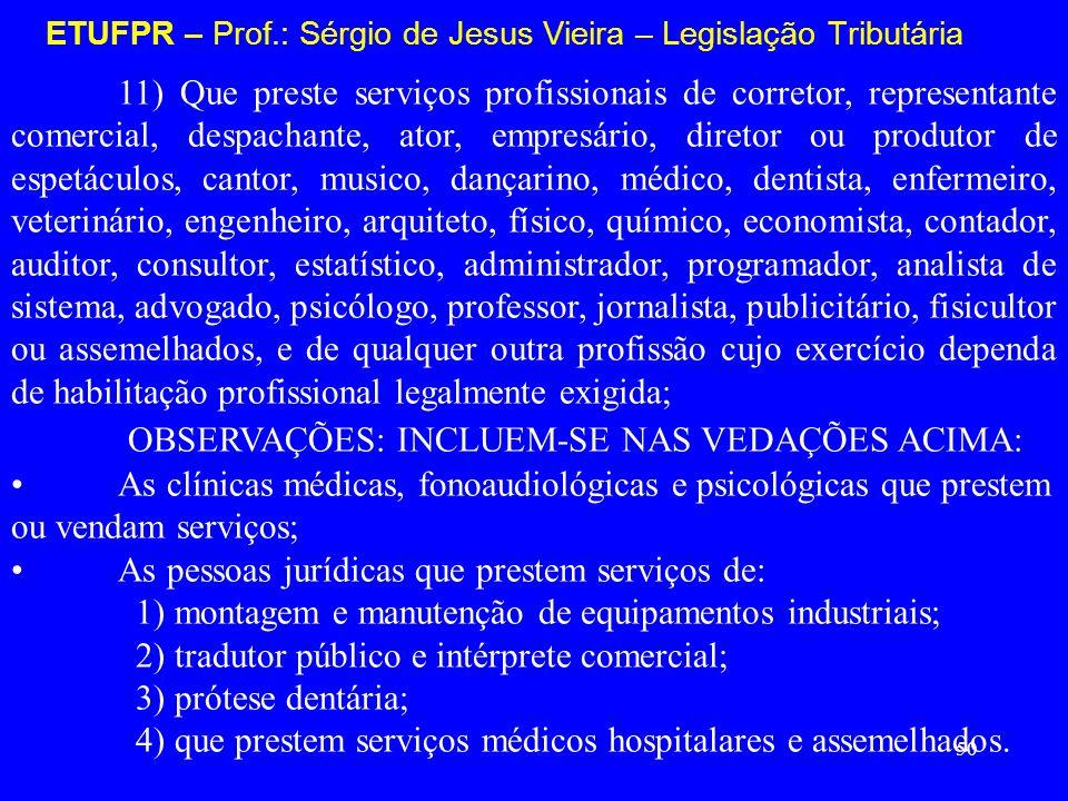 ETUFPR – Prof.: Sérgio de Jesus Vieira – Legislação Tributária