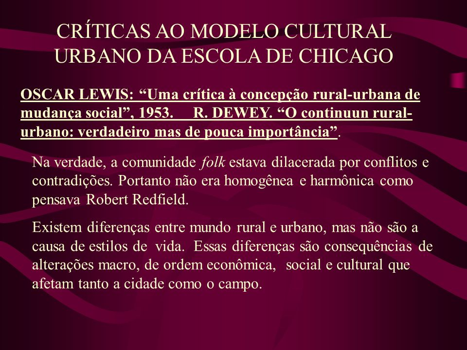 CRÍTICAS AO MODELO CULTURAL URBANO DA ESCOLA DE CHICAGO