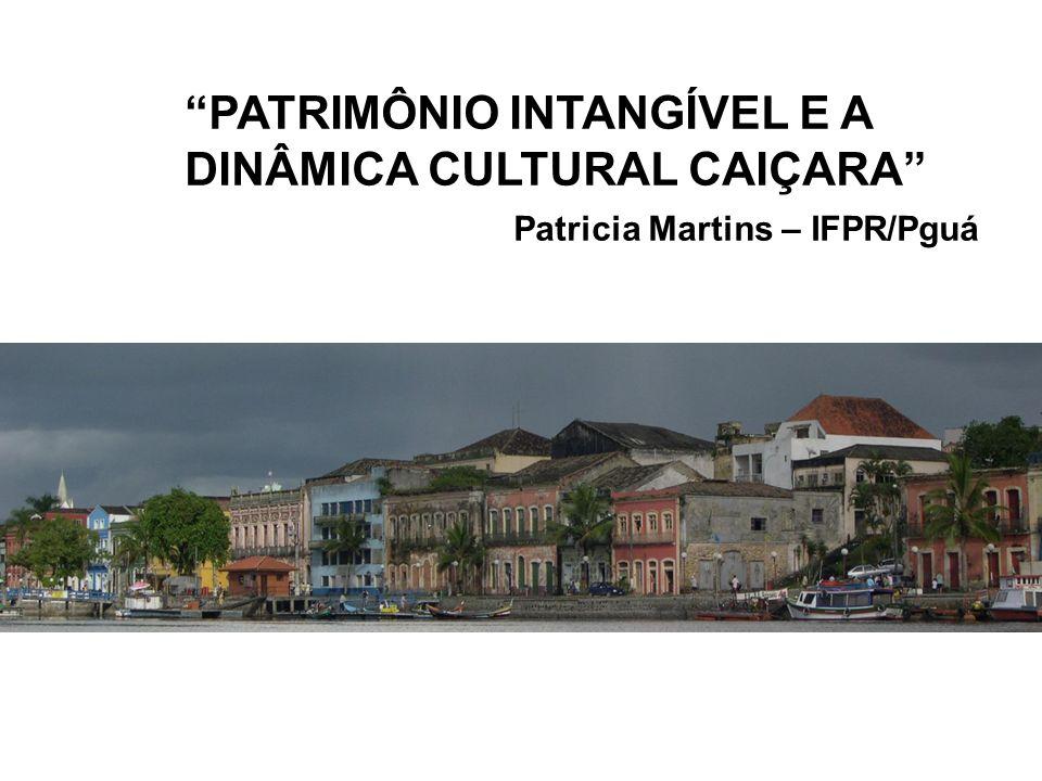 PATRIMÔNIO INTANGÍVEL E A DINÂMICA CULTURAL CAIÇARA
