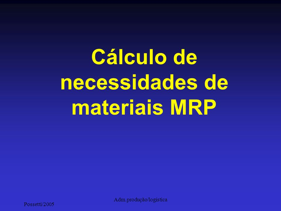 Cálculo de necessidades de materiais MRP