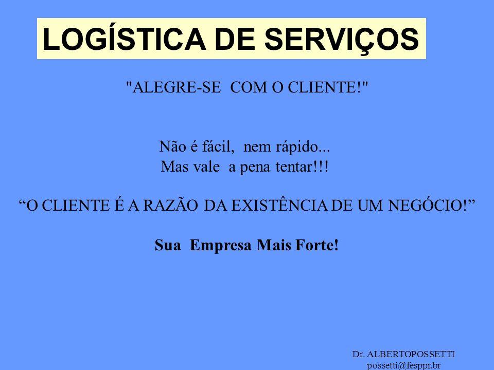 LOGÍSTICA DE SERVIÇOS ALEGRE-SE COM O CLIENTE!
