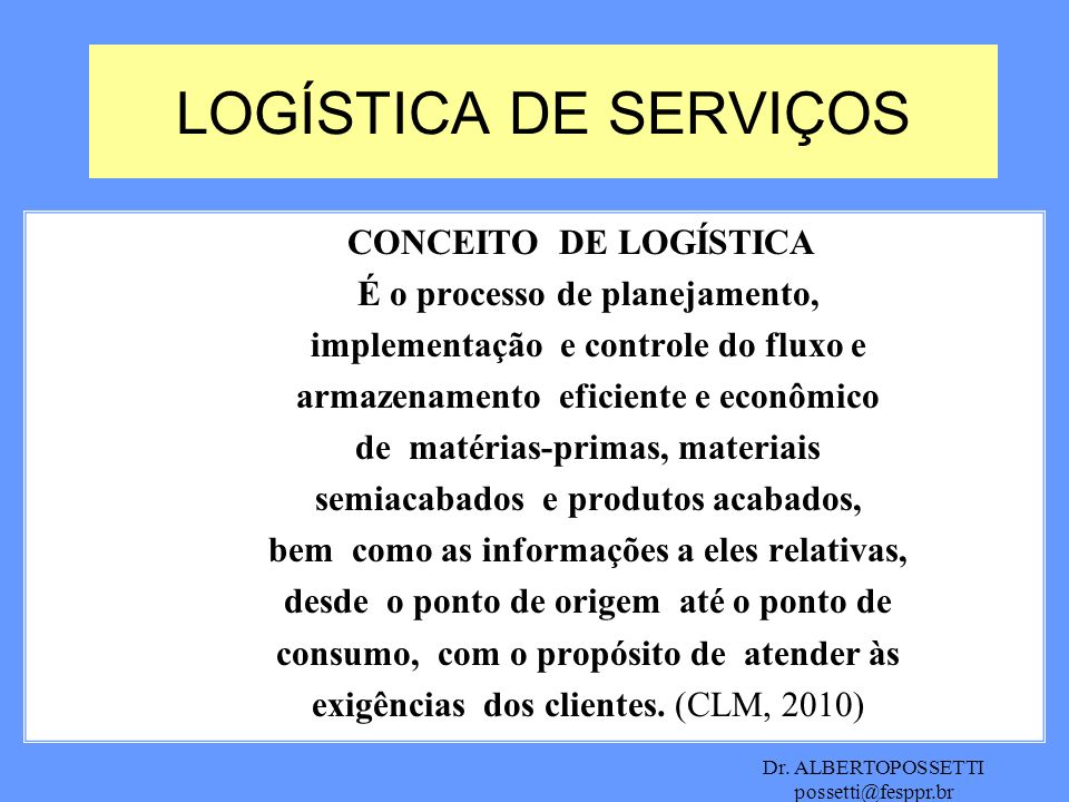 LOGÍSTICA DE SERVIÇOS CONCEITO DE LOGÍSTICA