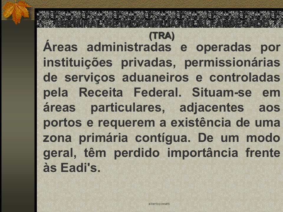 TERMINAL RETROPORTUÁRIO ALFANDEGADO (TRA)