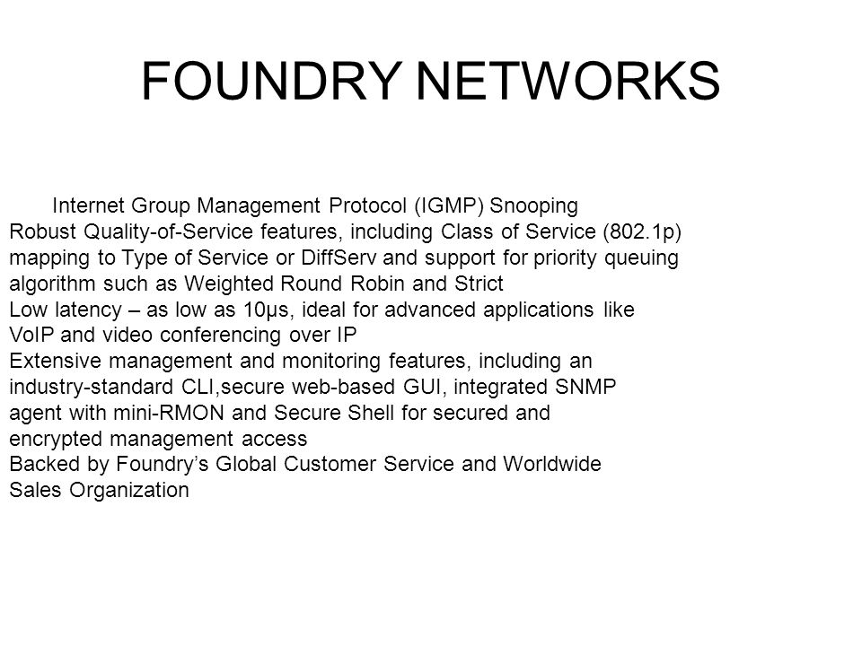 FOUNDRY NETWORKS Internet Group Management Protocol (IGMP) Snooping