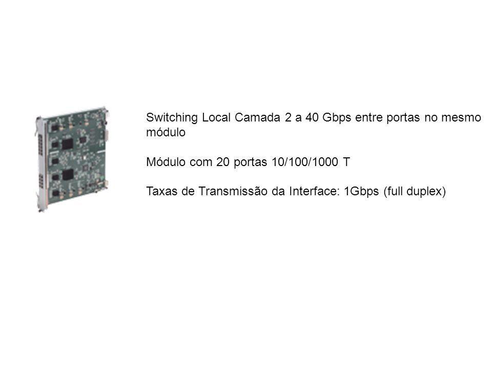 Switching Local Camada 2 a 40 Gbps entre portas no mesmo módulo