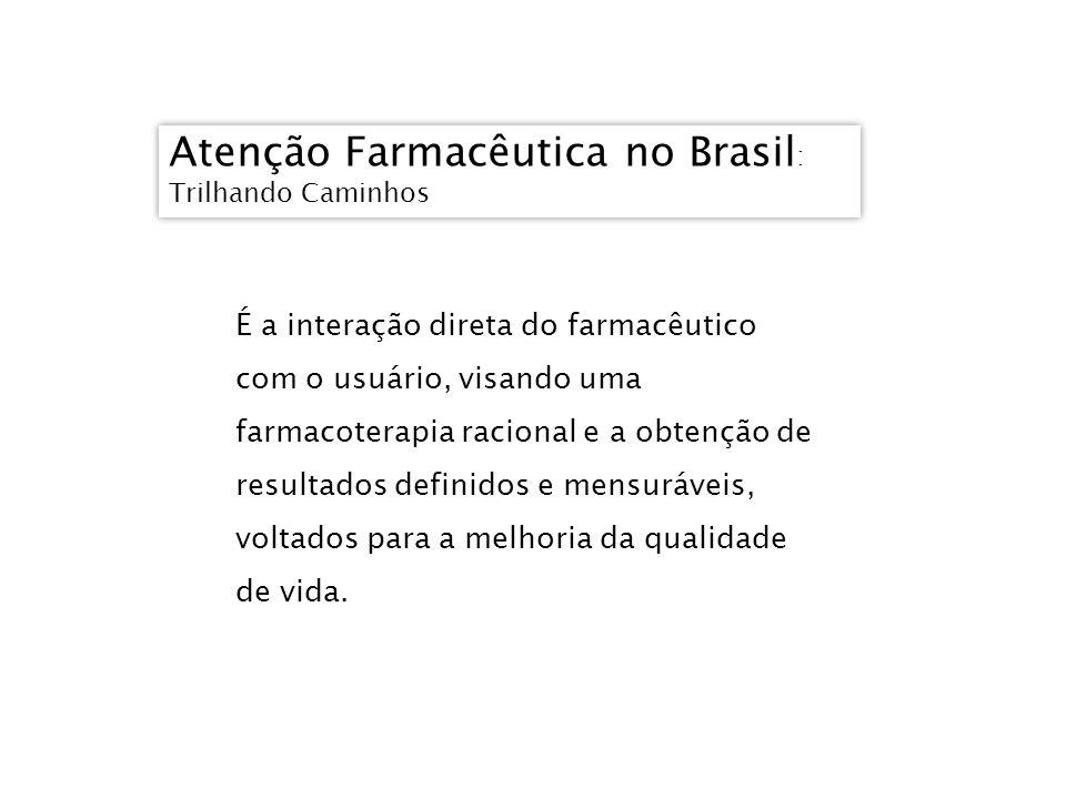 Atenção Farmacêutica no Brasil: