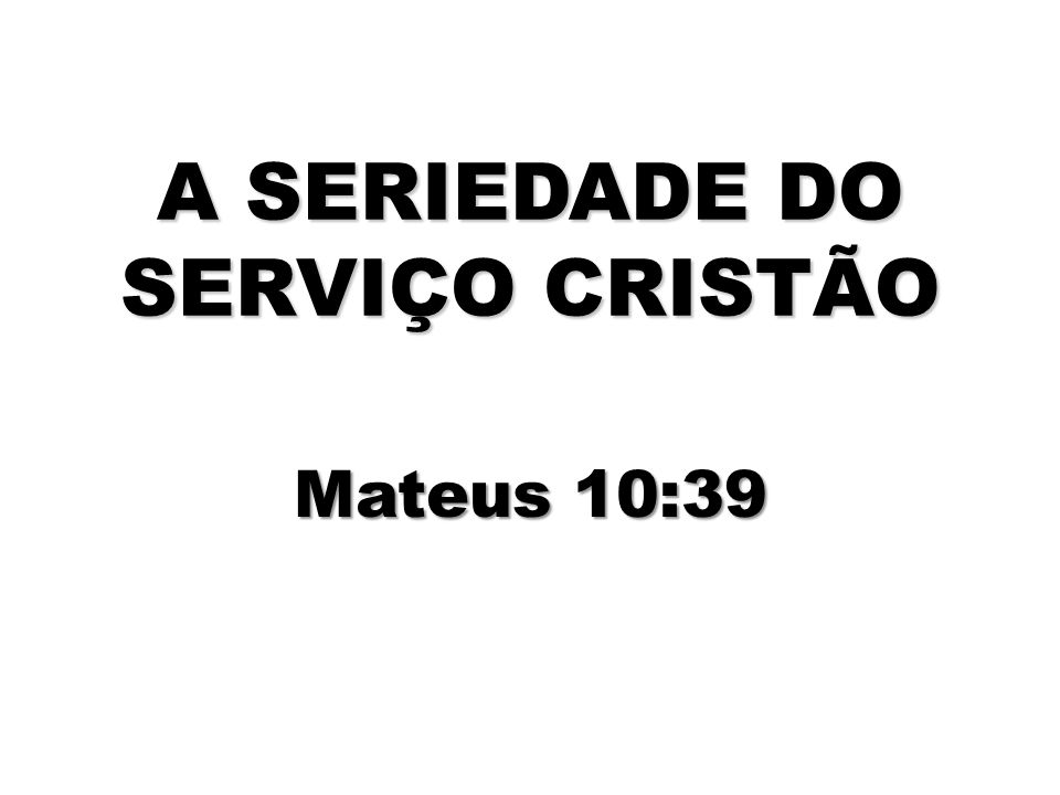 A SERIEDADE DO SERVIÇO CRISTÃO