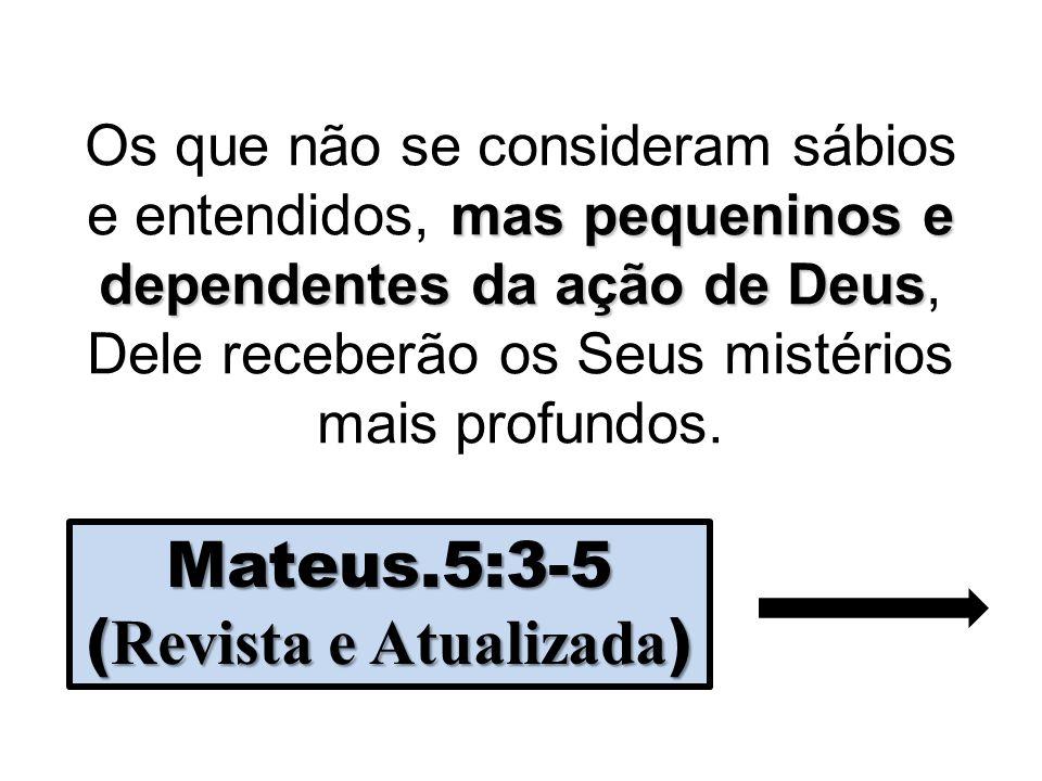 Mateus.5:3-5 (Revista e Atualizada)