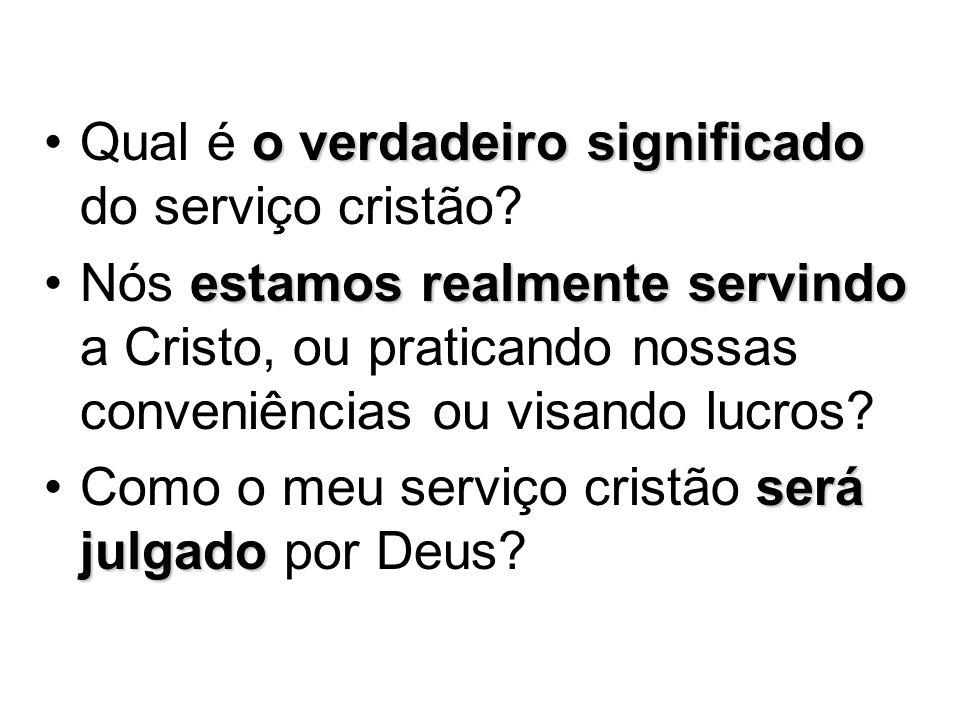 Qual é o verdadeiro significado do serviço cristão