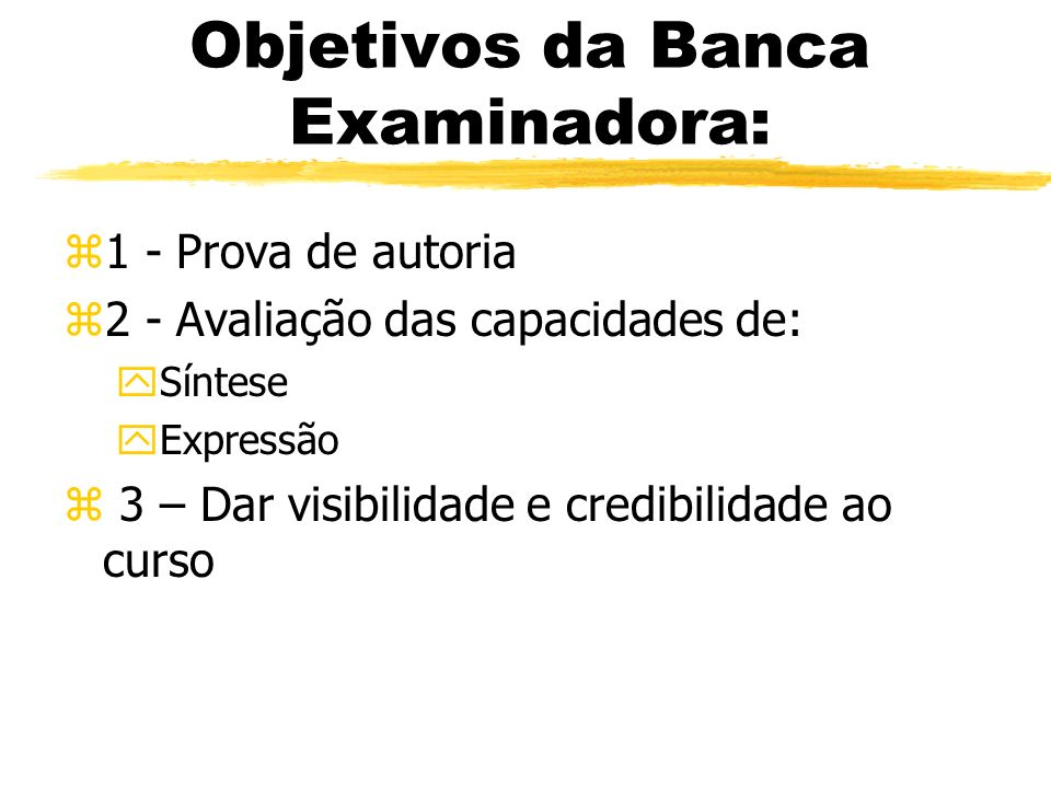 Objetivos da Banca Examinadora: