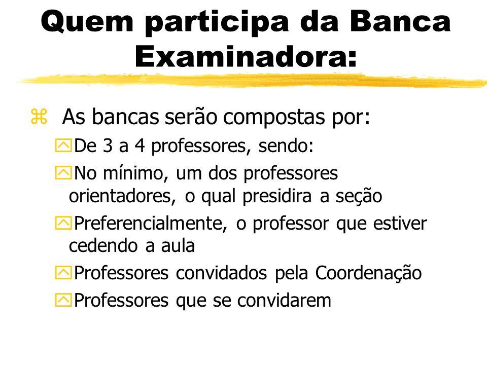 Quem participa da Banca Examinadora: