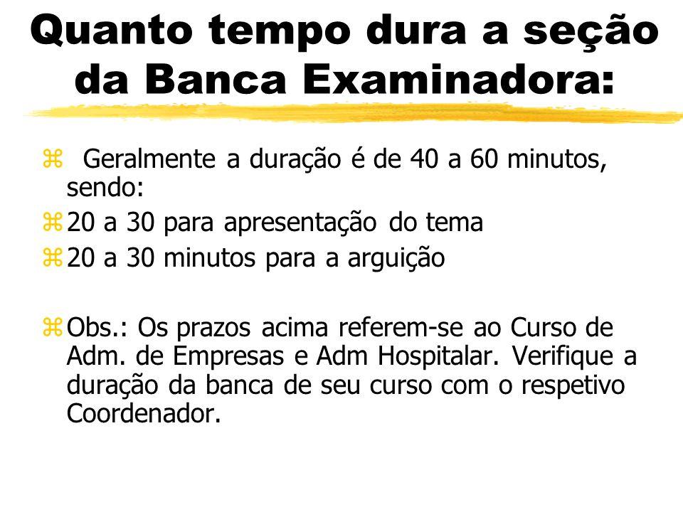 Quanto tempo dura a seção da Banca Examinadora:
