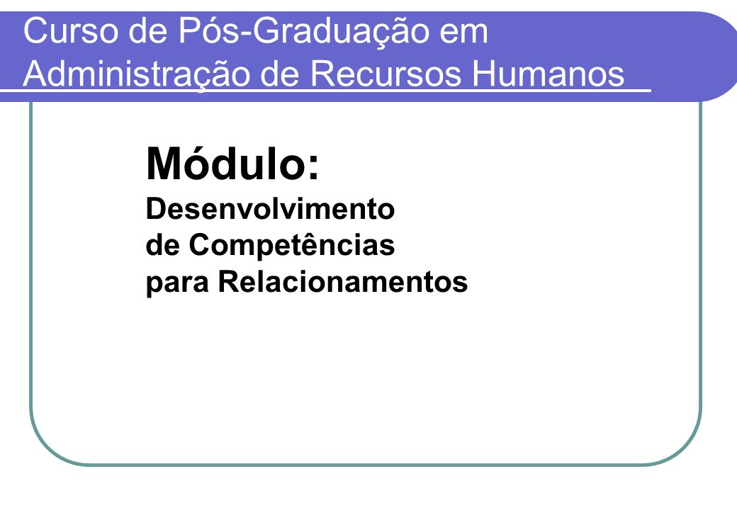 Curso de Pós-Graduação em Administração de Recursos Humanos
