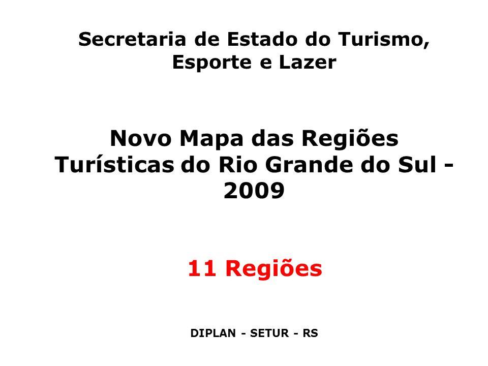 Novo Mapa das Regiões Turísticas do Rio Grande do Sul - 2009