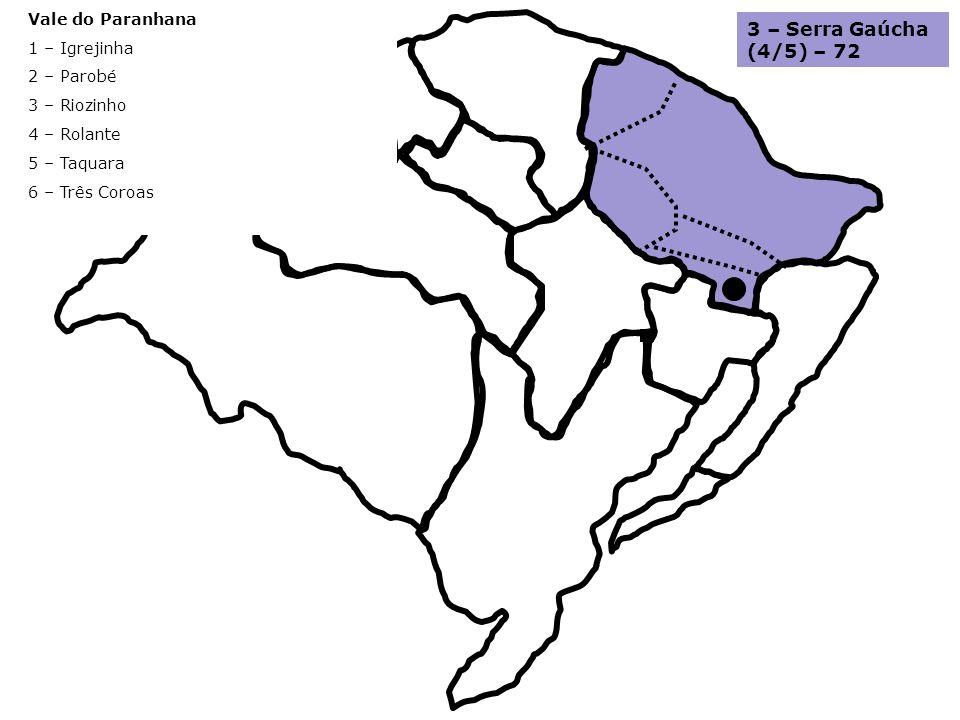 3 – Serra Gaúcha (4/5) – 72 Vale do Paranhana 1 – Igrejinha 2 – Parobé