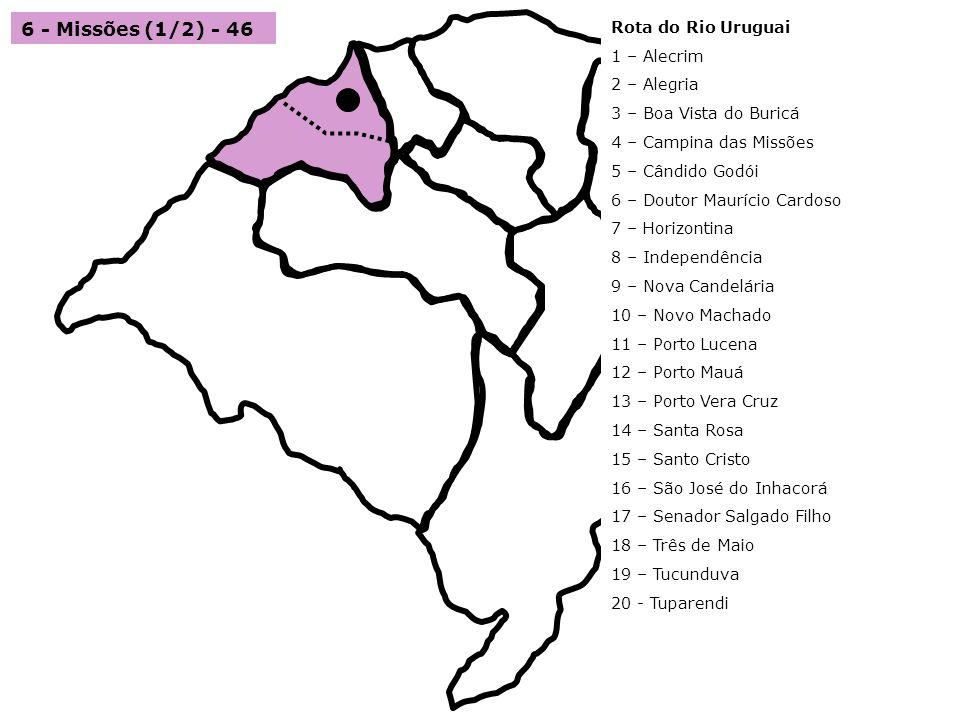 6 - Missões (1/2) - 46 Rota do Rio Uruguai 1 – Alecrim 2 – Alegria
