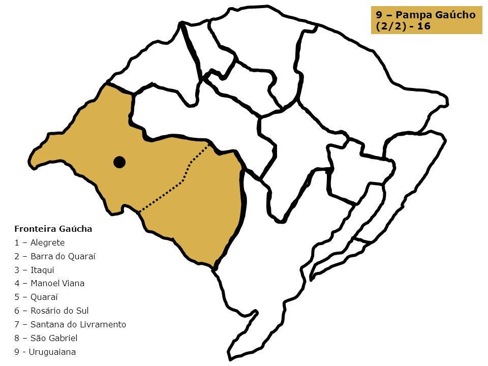 9 – Pampa Gaúcho (2/2) - 16 Fronteira Gaúcha 1 – Alegrete