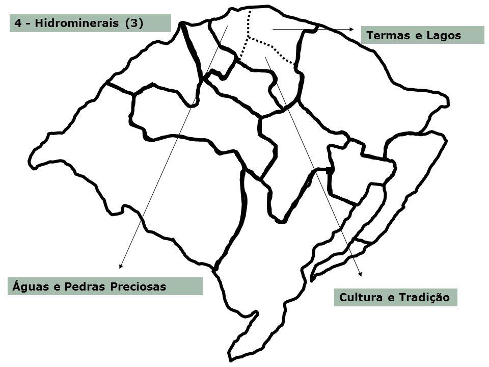4 - Hidrominerais (3) Termas e Lagos Águas e Pedras Preciosas Cultura e Tradição