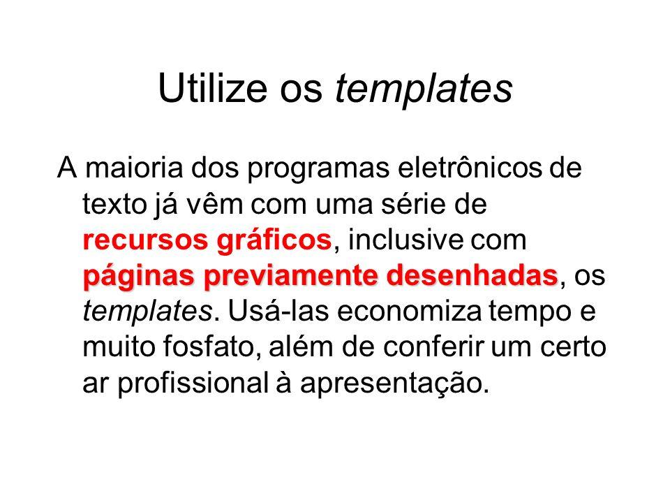 Utilize os templates