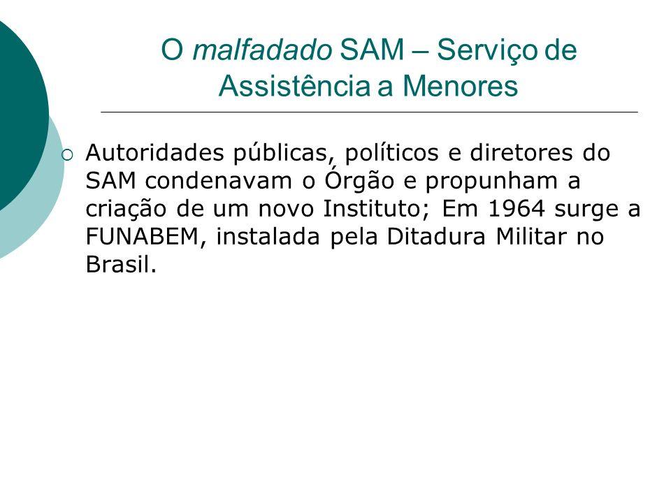 O malfadado SAM – Serviço de Assistência a Menores