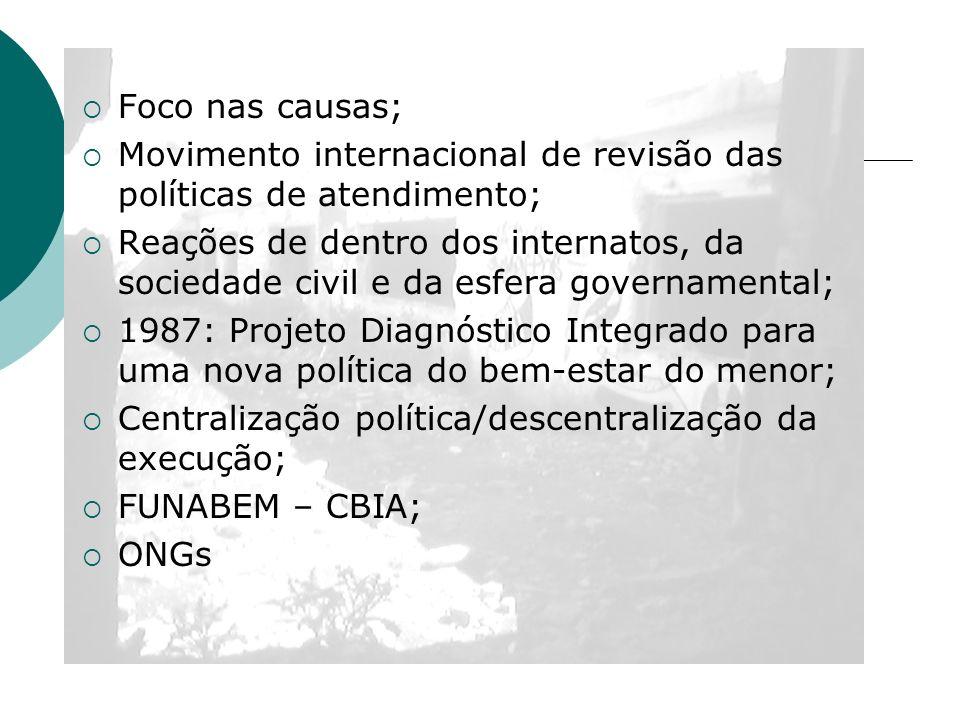 Foco nas causas; Movimento internacional de revisão das políticas de atendimento;