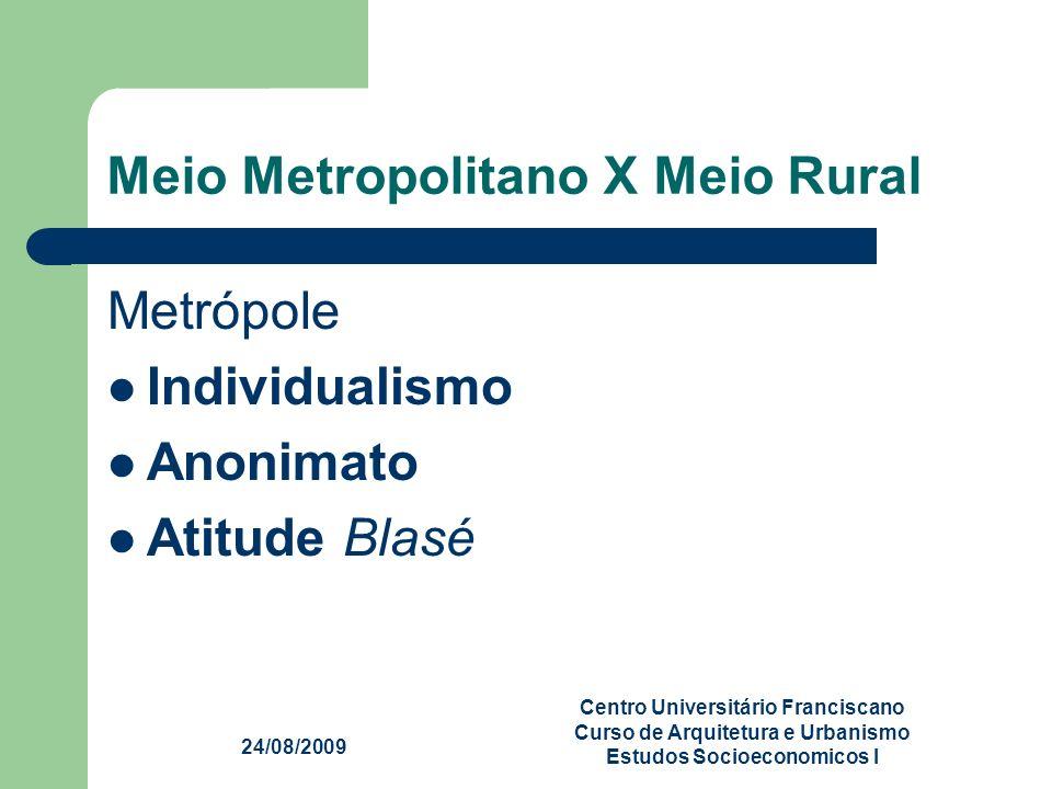 Meio Metropolitano X Meio Rural