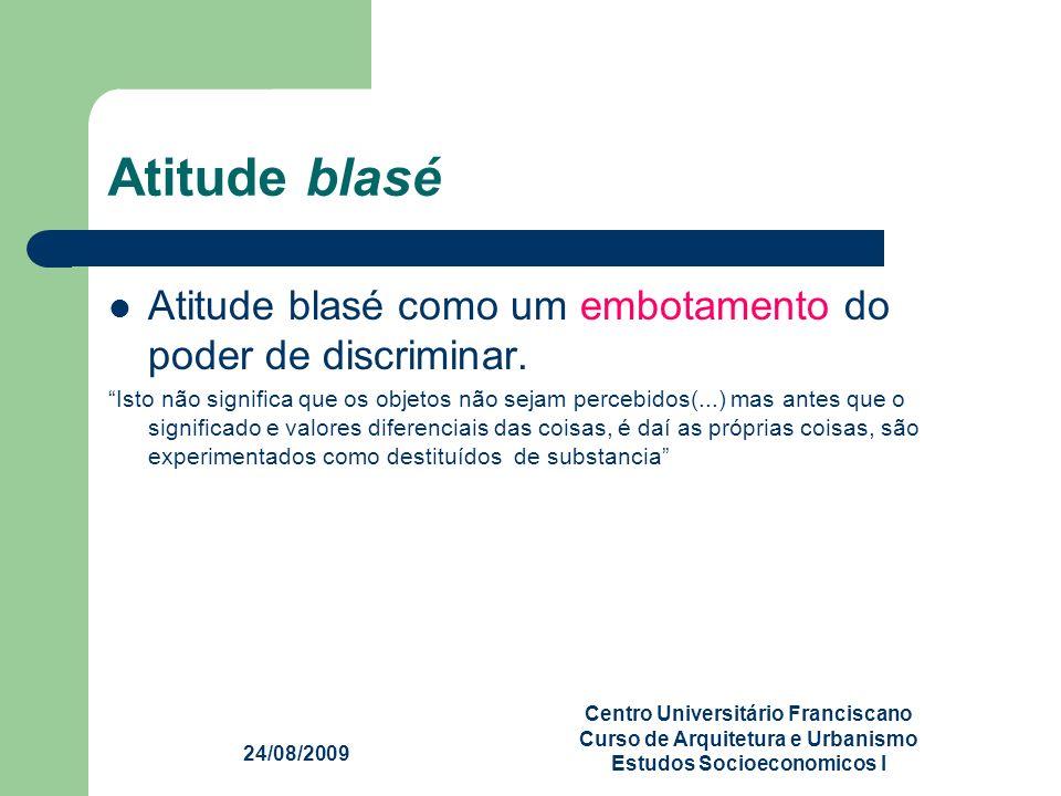 Atitude blaséAtitude blasé como um embotamento do poder de discriminar.