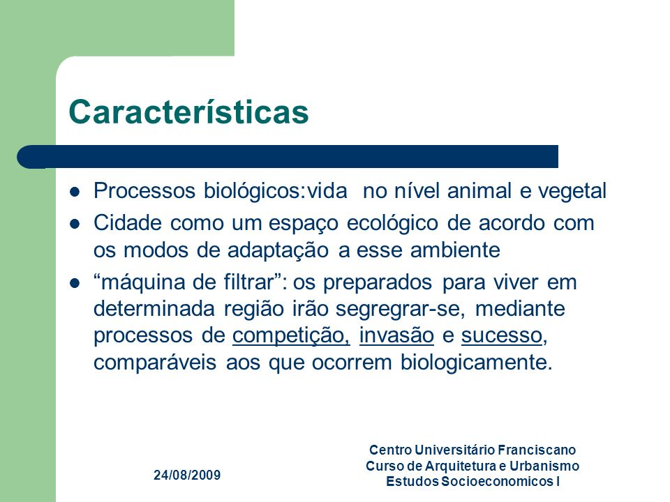 Características Processos biológicos:vida no nível animal e vegetal